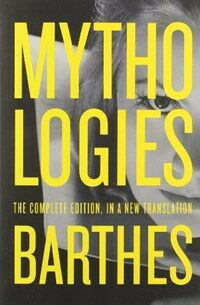 Mythologies: The Complete Edition, in a New Translation (Paperback, 2)