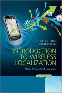 Introduction to wireless localization : with iPhone SDK examples