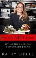 When I Met Food: Living the American Restaurant Dream (Hardcover)