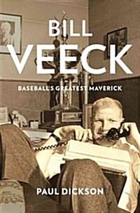 Bill Veeck: Baseballs Greatest Maverick (Paperback)