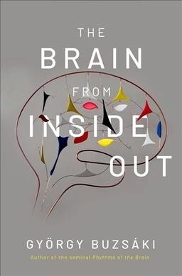 The Brain from Inside Out (Hardcover)