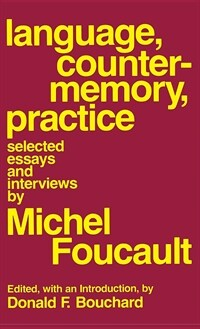Language, counter-memory, practice : selected essays and interviews