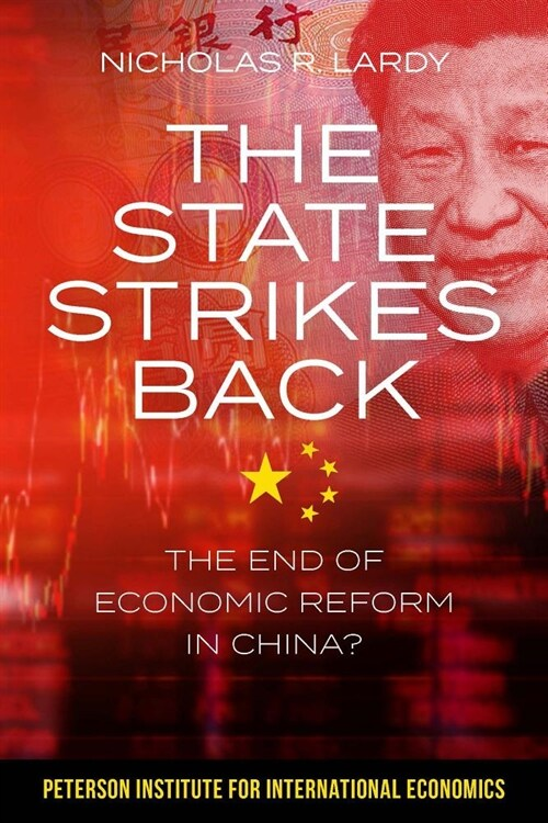 The State Strikes Back: The End of Economic Reform in China? (Paperback)