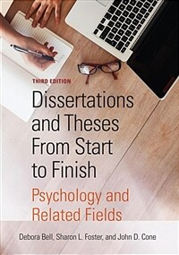 Dissertations and theses from start to finish : psychology and related fields / 3rd ed