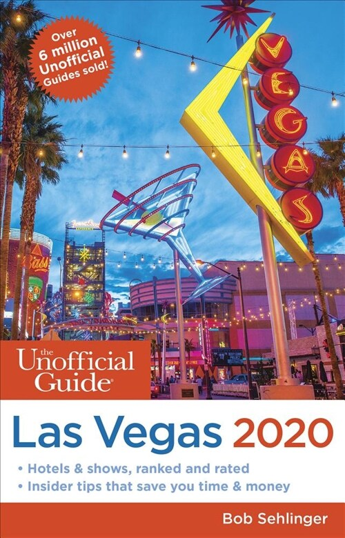 The Unofficial Guide to Las Vegas 2020 (Paperback)
