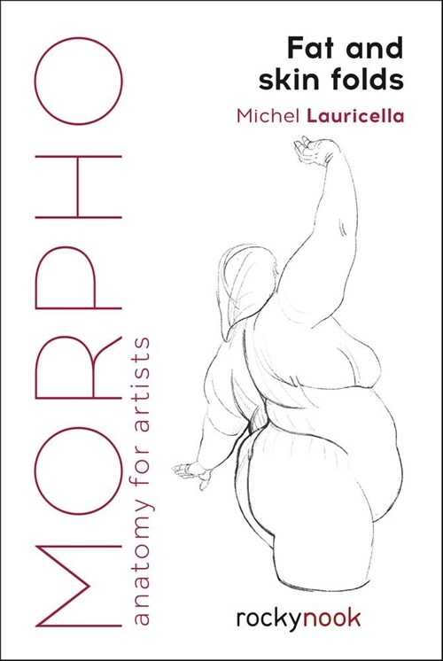 Morpho: Fat and Skin Folds: Anatomy for Artists (Paperback)
