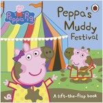 Peppa Pig: Peppa's Muddy Festival : A Lift-the-Flap Book (Board Book)