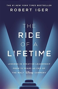 The Ride of a Lifetime: Lessons in Creative Leadership from 15 Years as CEO of the Walt Disney (Paperback)