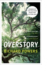 The Overstory : Winner of the 2019 Pulitzer Prize for Fiction (Paperback)