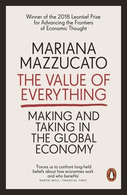 The Value of Everything : Making and Taking in the Global Economy (Paperback)