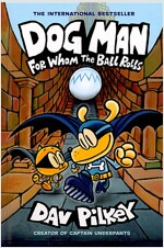 Dog Man #7 : For Whom the Ball Rolls (Hardcover)