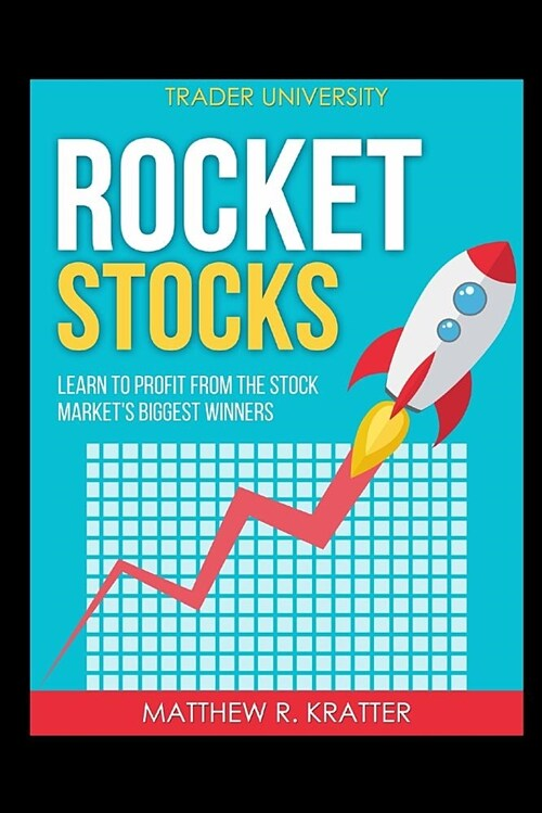 Rocket Stocks: Learn to Profit from the Stock Markets Biggest Winners (Paperback)