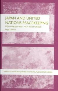 Japan and United Nations peacekeeping : new pressures, new responses
