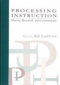 Processing Instruction: Theory, Research, and Commentary (Hardcover)