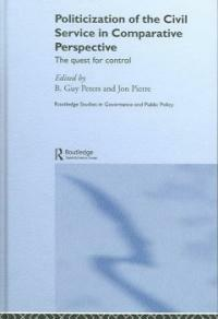 Politicization of the civil service in comparative perspective : the quest for control
