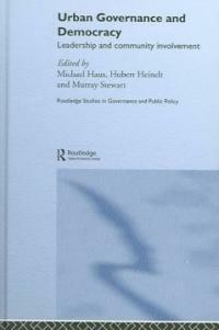 Urban governance and democracy : leadership and community involvement