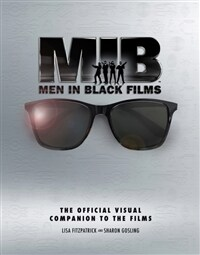 Men in Black Films: The Official Visual Companion to the Films (Hardcover)