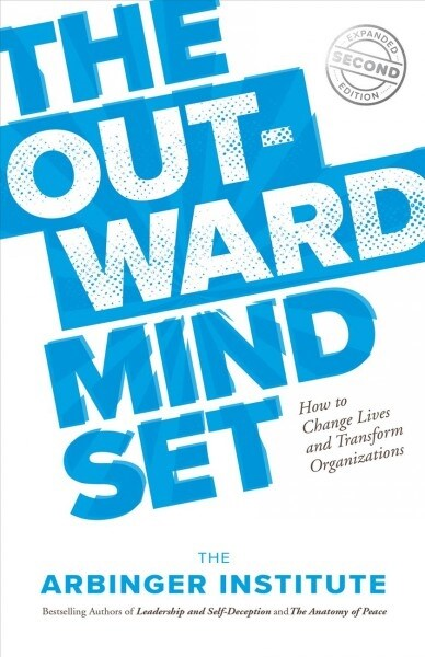 The Outward Mindset: Seeing Beyond Ourselves (Paperback)