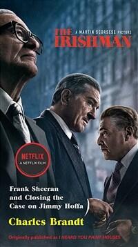 The Irishman (Movie Tie-In): Frank Sheeran and Closing the Case on Jimmy Hoffa (Mass Market Paperback)