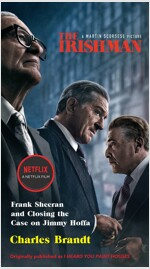 The Irishman (Movie Tie-In): Frank Sheeran and Closing the Case on Jimmy Hoffa (Mass Market Paperback)