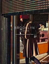 Alex Webb and Rebecca Norris Webb: Brooklyn, the City Within (Hardcover)
