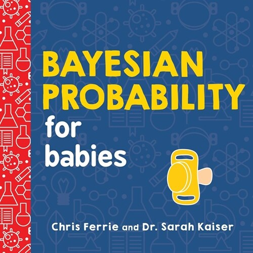 Bayesian Probability for Babies (Board Books)