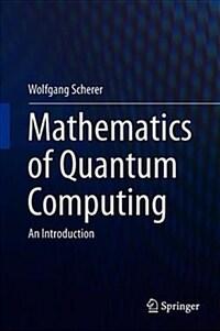 Mathematics of quantum computing : an introduction