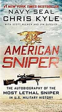 American Sniper: The Autobiography of the Most Lethal Sniper in U.S. Military History (Mass Market Paperback)
