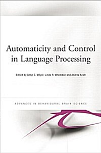 Automaticity and Control in Language Processing (Paperback)