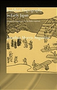 Buddhist Hagiography in Early Japan : Images of Compassion in the Gyoki Tradition (Paperback)