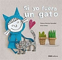 Si yo fuera un gato / If I Were a Cat (Hardcover)