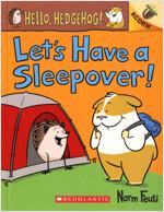 Hello, Hedgehog! #2 : Let's Have a Sleepover! (Paperback)