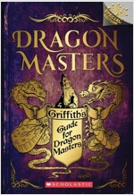 Griffith's Guide for Dragon Masters (Paperback, A Branches Special Edition)