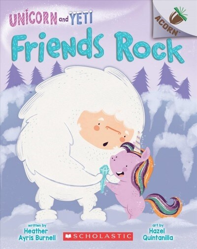 Unicorn and Yeti #03 : Friends Rock (Paperback)