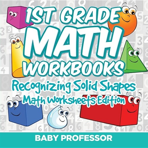1st Grade Math Workbooks: Recognizing Solid Shapes Math Worksheets Edition (Paperback)