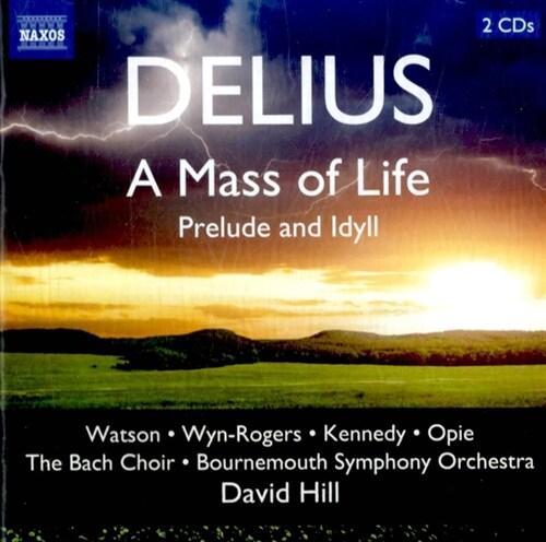 [수입] 델리어스 : 생명의 미사, 전주곡과 전원곡 [2CD]