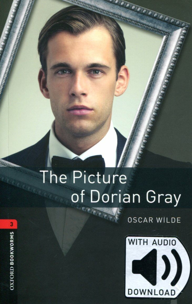 Oxford Bookworms Library: Level 3:: The Picture of Dorian Gray audio pack (Package)