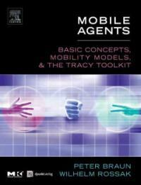 Mobile agents : basic concepts, mobility models, and the Tracy toolkit