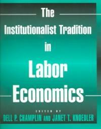 The institutionalist tradition in labor economics
