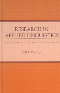 Research in applied linguistics : becoming a discerning consumer