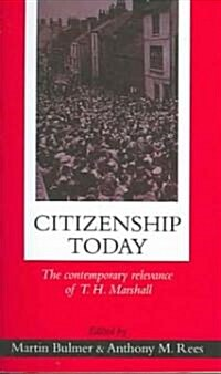 Citizenship Today : The Contemporary Relevance of T.H. Marshall (Paperback)