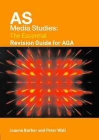 AS media studies : the essential revision guide for AQA