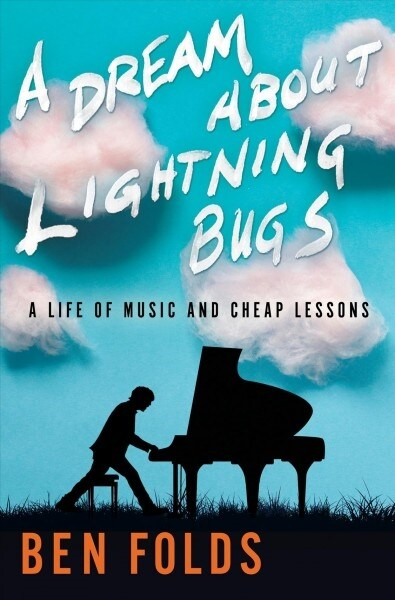 A Dream about Lightning Bugs: A Life of Music and Cheap Lessons (Hardcover)