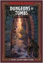 Dungeons & Tombs (Dungeons & Dragons): A Young Adventurer\'s Guide