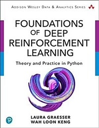 Foundations of deep reinforcement learning : theory and practice in Python