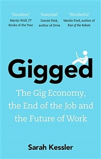Gigged : The Gig Economy, the End of the Job and the Future of Work (Paperback)