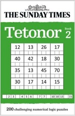 The Sunday Times Tetonor Book 2 : 200 Challenging Numerical Logic Puzzles (Paperback)