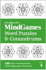 The Times MindGames Word Puzzles and Conundrums Book 4 : 500 Brain-Crunching Puzzles, Featuring 5 Popular Mind Games (Paperback)