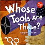 Whose Tools Are These?: A Look at Tools Workers Use - Big, Sharp, and Smooth (Paperback)