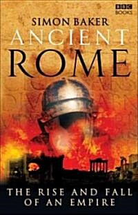 Ancient Rome: The Rise and Fall of an Empire (Paperback)